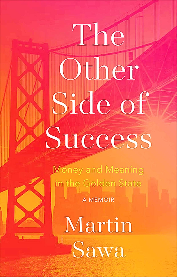 """Prairie du Chien native pens memoirBy Ted PennekampA Prairie du Chien native, who now lives in northern California, is the author of a new book.People of a certain age may remember 71-year-old Martin Sawa whose """"The Other Side of Success: Money and Meaning in the Golden State..."""